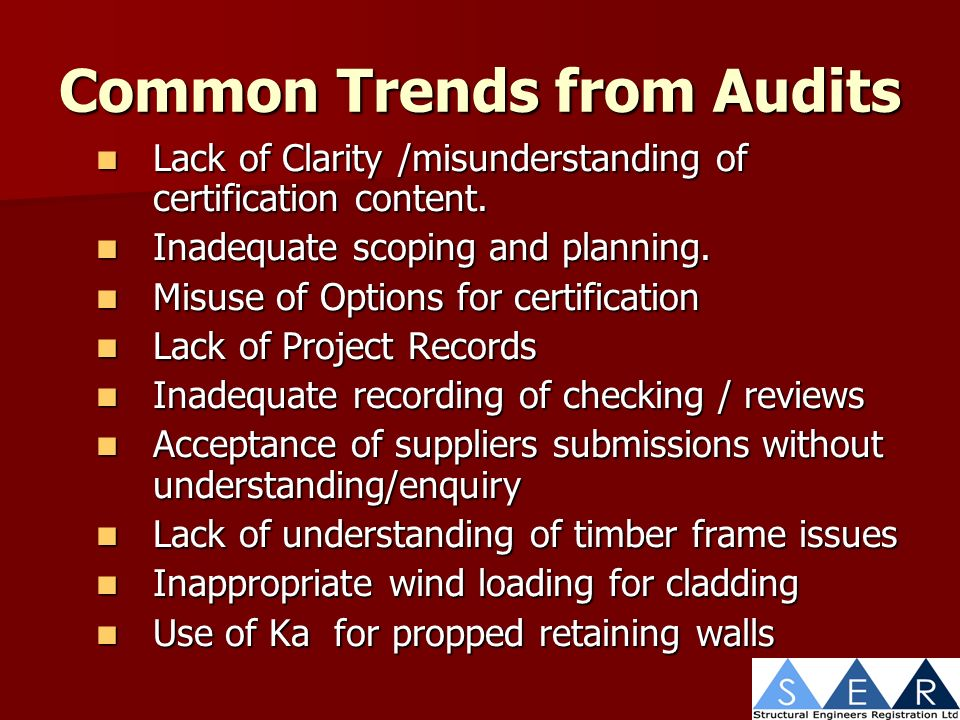 Common Trends from Audits Lack of Clarity /misunderstanding of certification content.