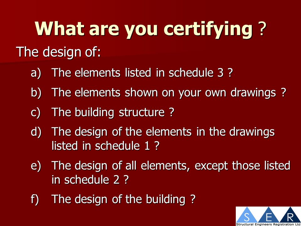 What are you certifying . The design of: a)The elements listed in schedule 3 .