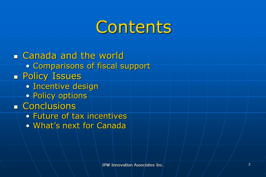 JPW Innovation Associates Inc.; OECD 2006 3 Canada relies heavily on fiscal support of R&D (% of GDP) Canada and the World