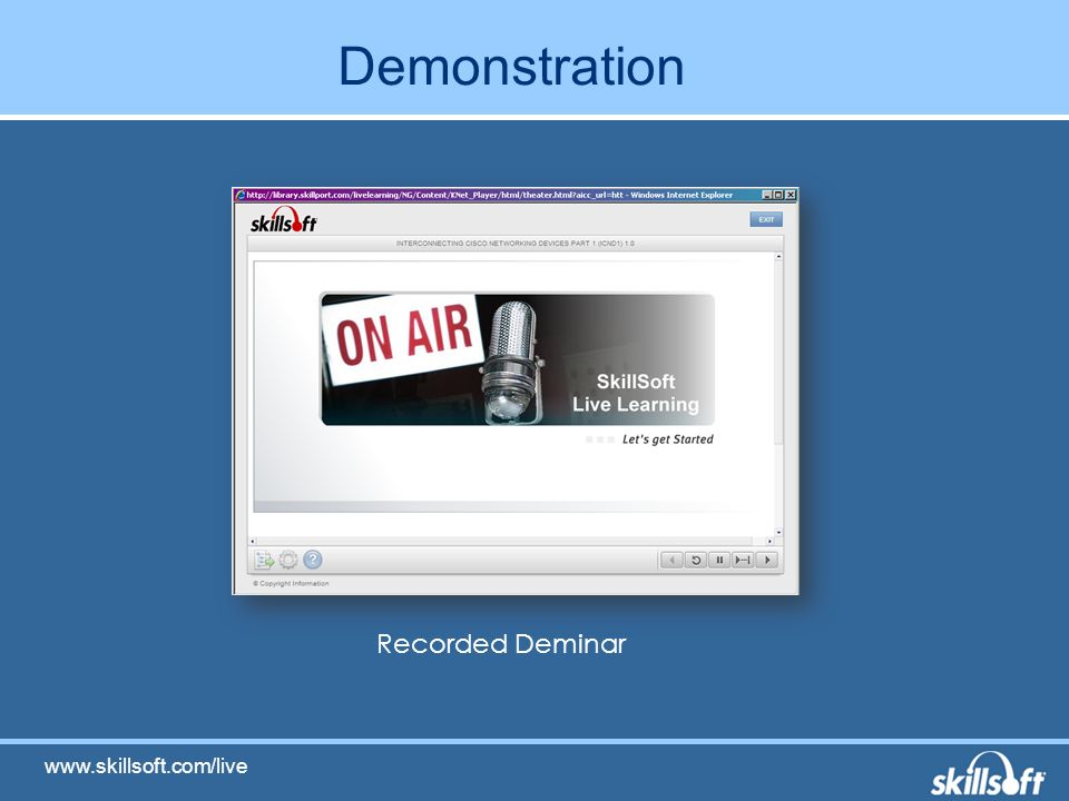 Demonstration Recorded Deminar www.skillsoft.com/live