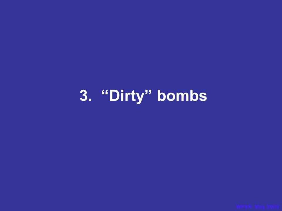 3. Dirty bombs WPSR May 2009