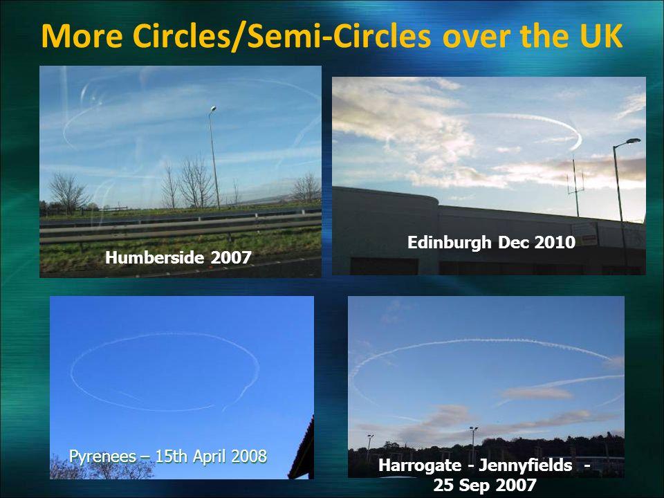 More Circles/Semi-Circles over the UK Edinburgh Dec 2010 Humberside 2007 Harrogate - Jennyfields - 25 Sep 2007 Pyrenees – 15th April 2008