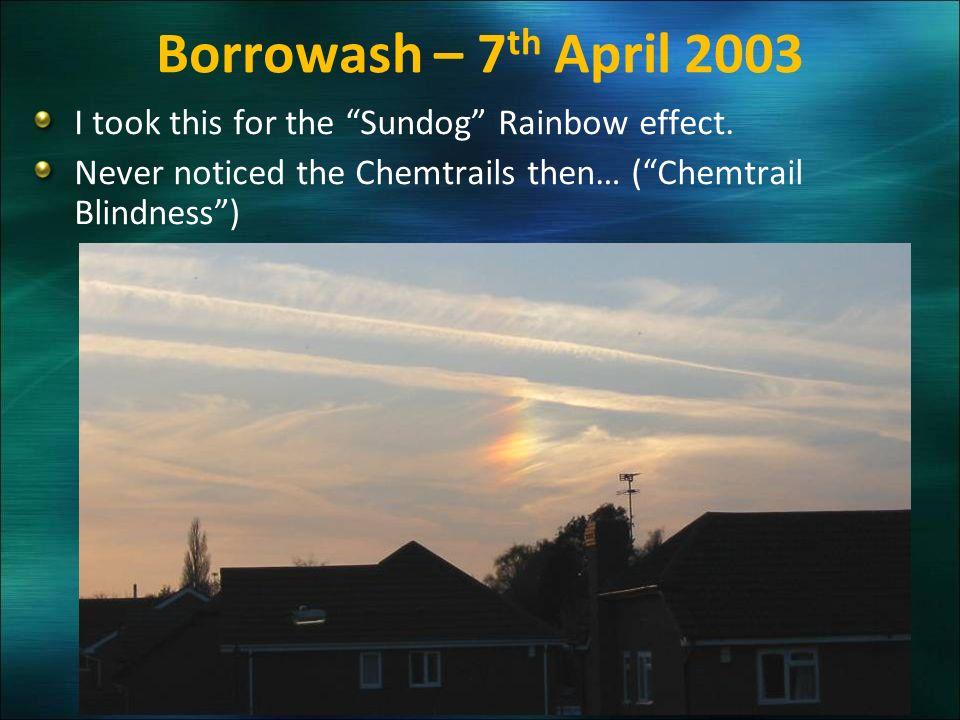 Borrowash – 7 th April 2003 I took this for the Sundog Rainbow effect.
