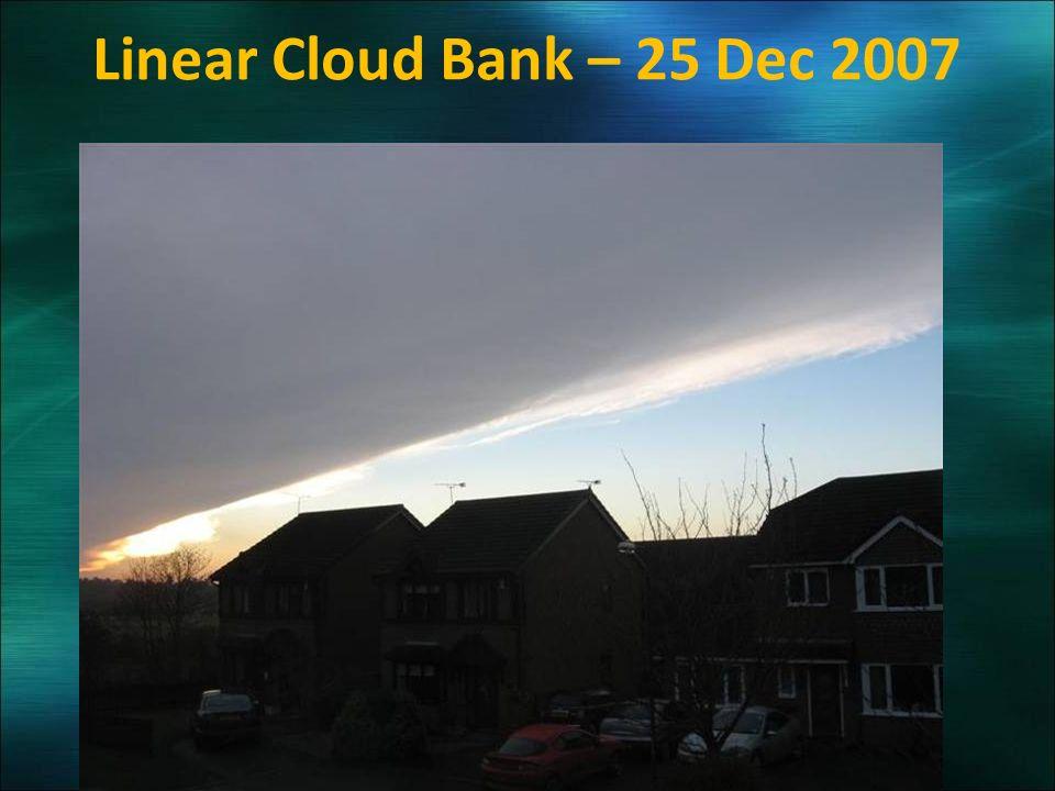 Linear Cloud Bank – 25 Dec 2007