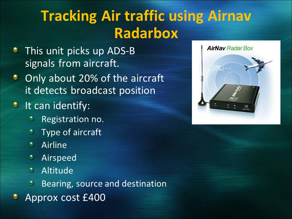 Tracking Air traffic using Airnav Radarbox This unit picks up ADS-B signals from aircraft.