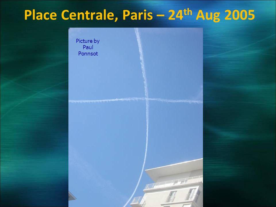 Place Centrale, Paris – 24 th Aug 2005 Picture by Paul Ponnsot