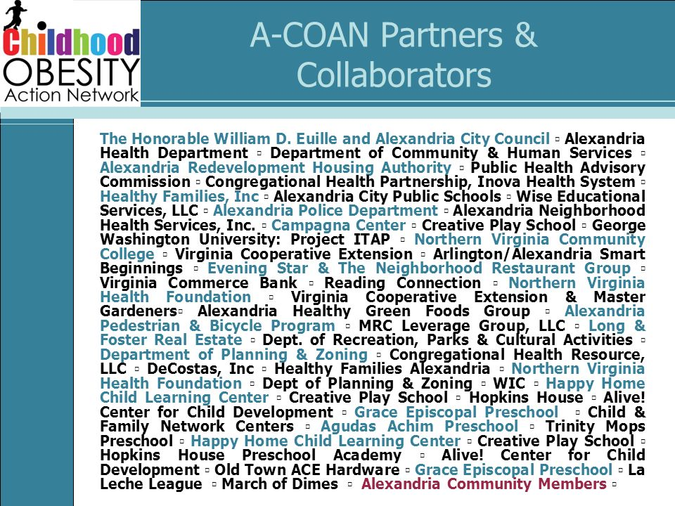 A-COAN Partners & Collaborators The Honorable William D. Euille and Alexandria City Council Alexandria Health Department Department of Community & Hum