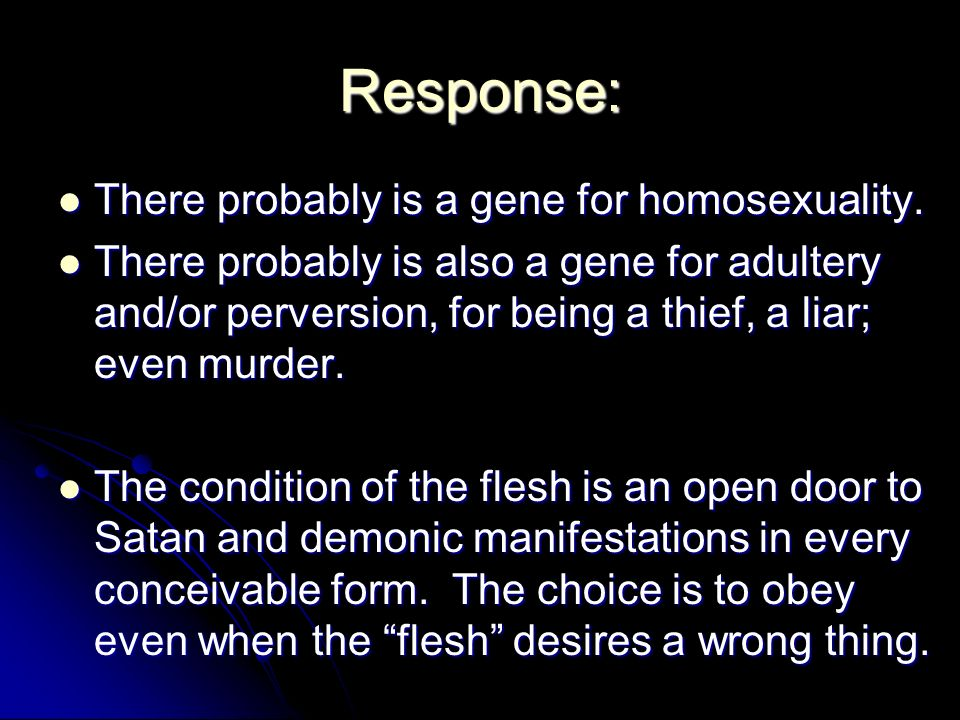 Response: There probably is a gene for homosexuality.
