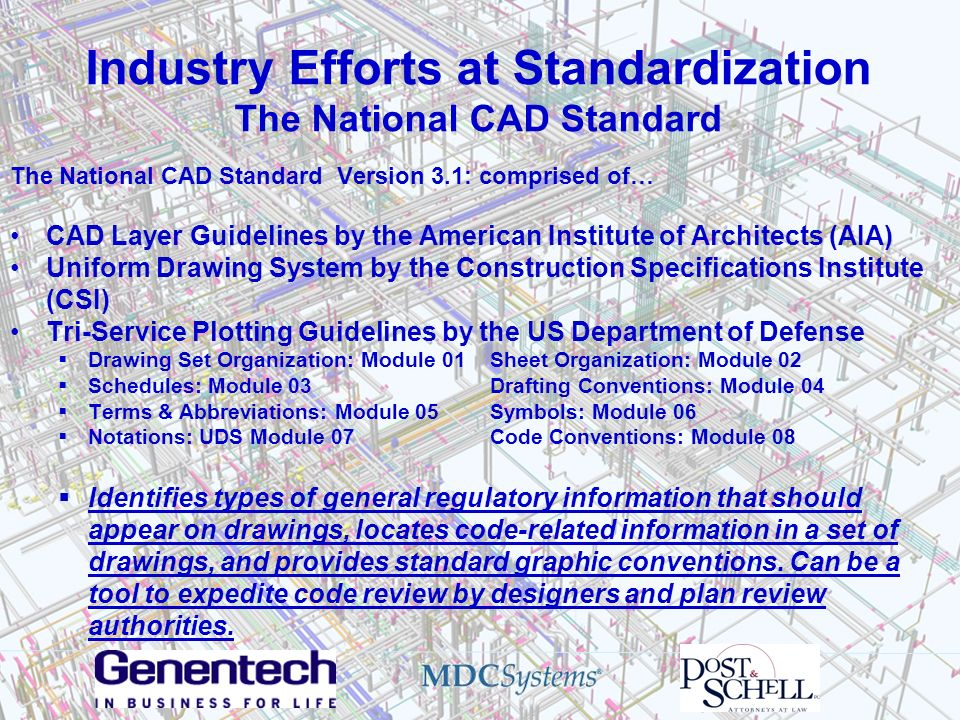 Industry Efforts at Standardization The National CAD Standard The National CAD Standard Version 3.1: comprised of… CAD Layer Guidelines by the America