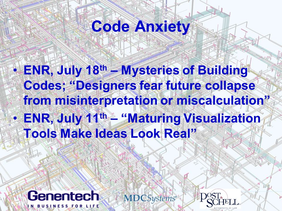 Code Anxiety ENR, July 18 th – Mysteries of Building Codes; Designers fear future collapse from misinterpretation or miscalculation ENR, July 11 th –