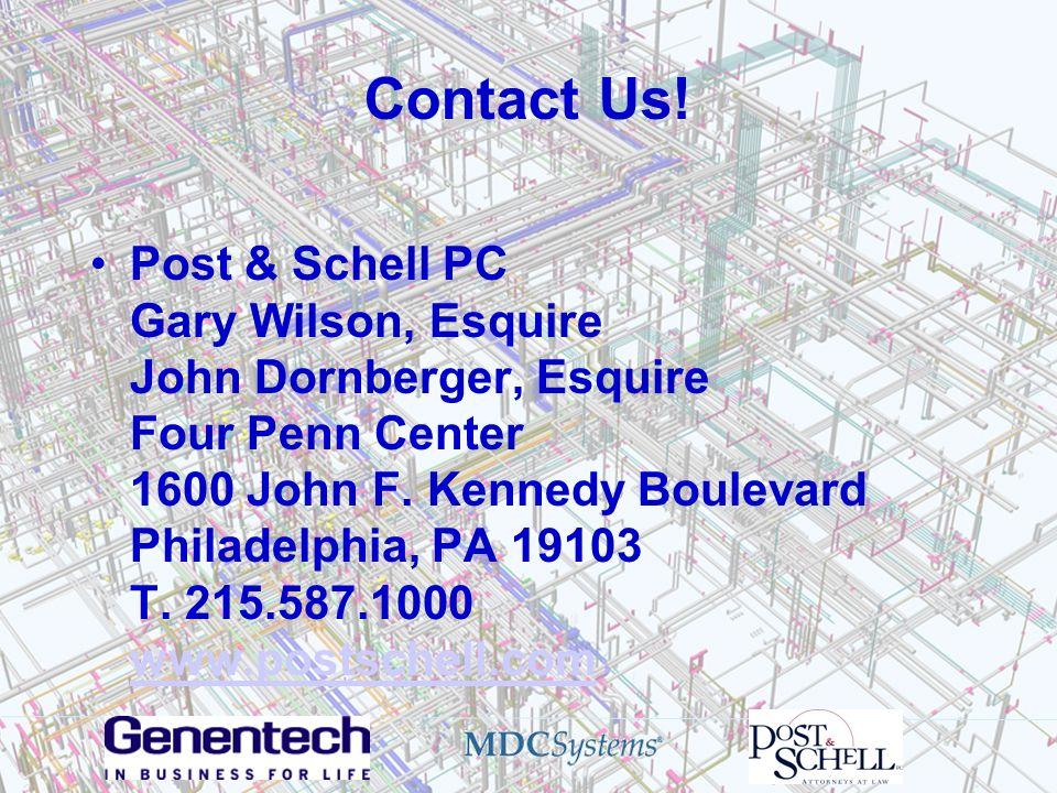 Contact Us! Post & Schell PC Gary Wilson, Esquire John Dornberger, Esquire Four Penn Center 1600 John F. Kennedy Boulevard Philadelphia, PA 19103 T. 2