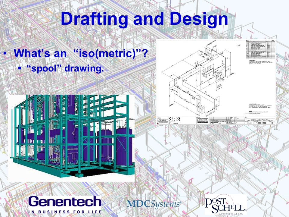 Drafting and Design Whats an iso(metric)? spool drawing.