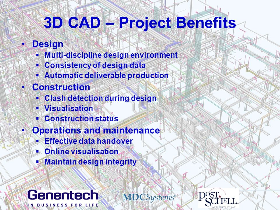 Benefits from Owners Perspective 3D modeling is now standard on large projects and is a proven technology Genentech would like to see results of a 4D or 5D pilot prior to implementation on upcoming projects