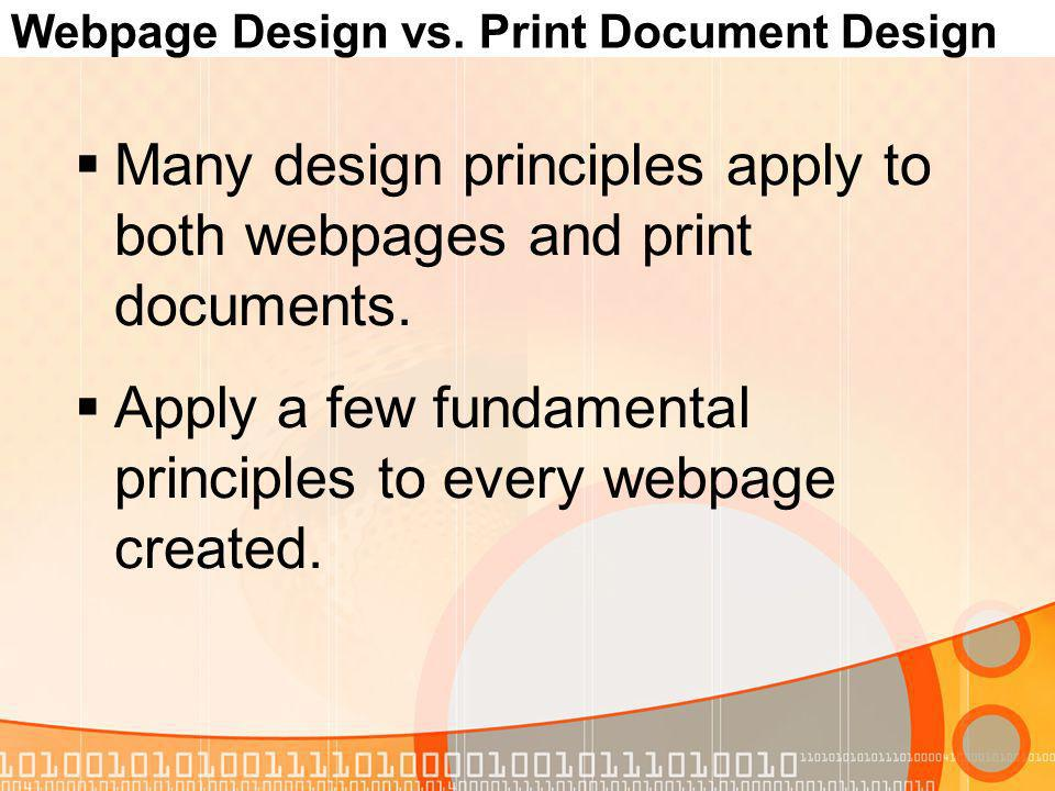 Webpage Design vs.Print Document Design Use clear titles to capture the readers attention.