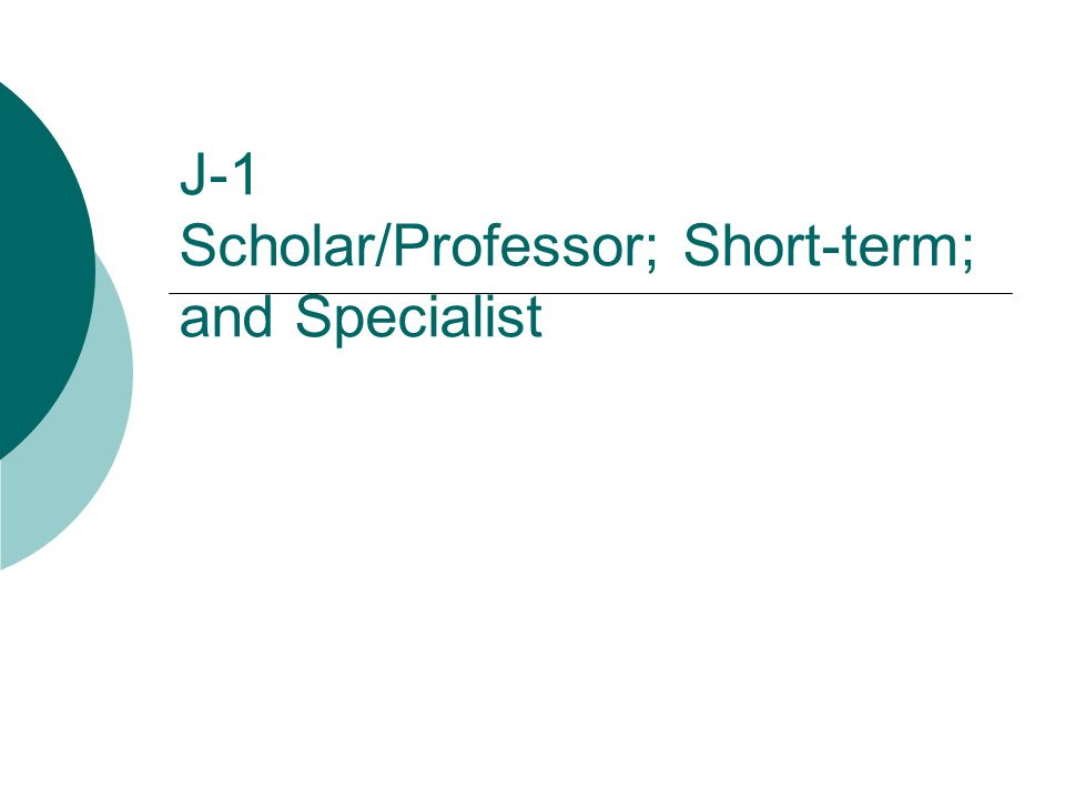 J-1 There are many J-1 Exchange Visitor Categories The three main Categories of institution sponsorship are: J-1 Research Scholar/Professor J-1 Short-Term Scholar J-1 Specialist Each category has special regulations and limitations