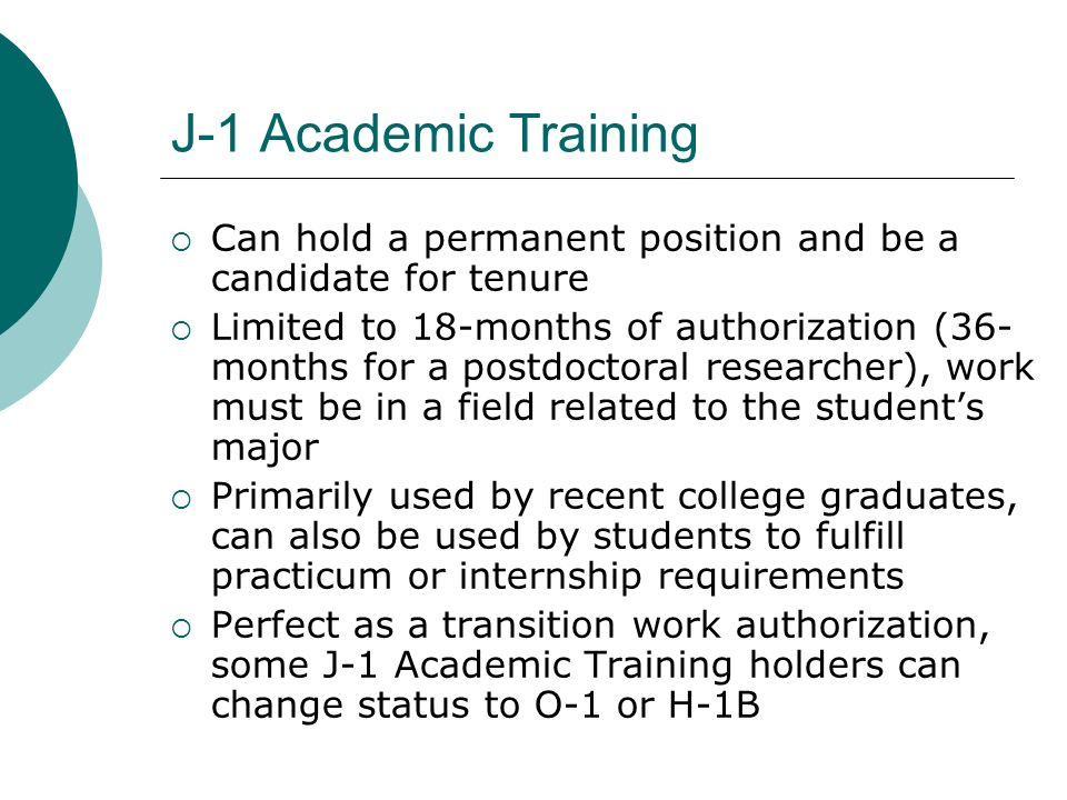 Filing for Academic Training J-1 student must file for the Academic Training with his/her College or University J-1 student must have Academic Training approval on institution that sponsored the DS-2019 before beginning work Academic training does not show on the DS-2019.