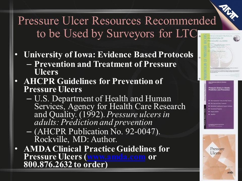 Pressure Ulcer Resources Recommended to be Used by Surveyors for LTC University of Iowa: Evidence Based Protocols – Prevention and Treatment of Pressu