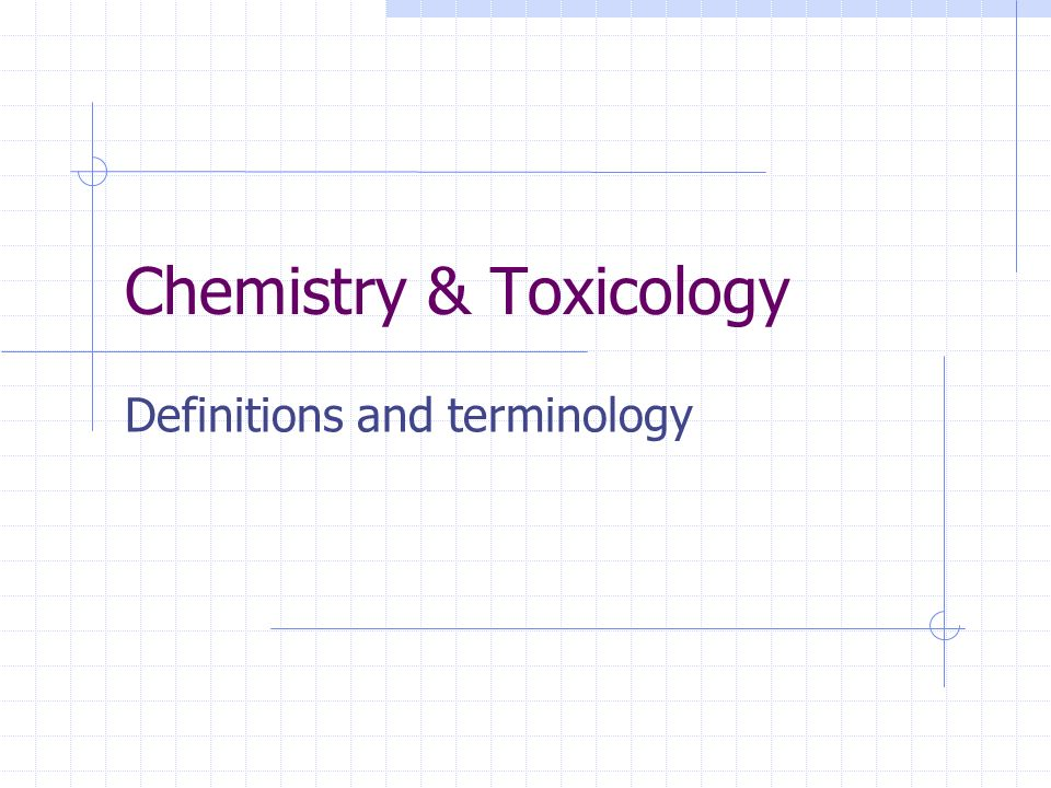 Chemistry & Toxicology Definitions and terminology