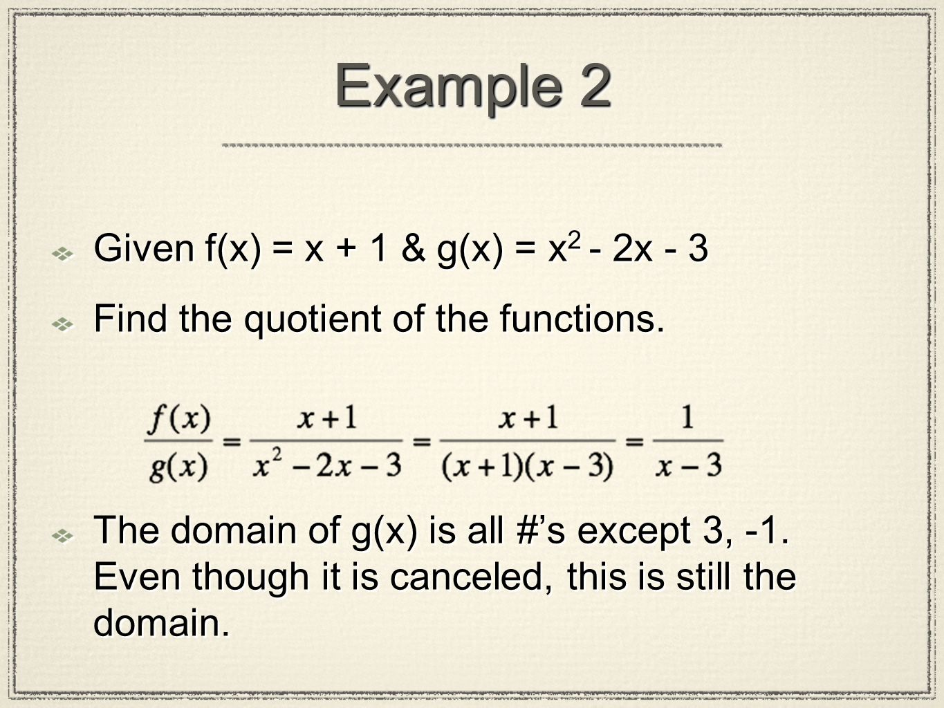 Example 5 So the composition f(g(x)) = x 2, and the domain of this function is all real numbers.