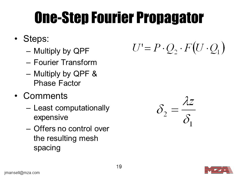 jmansell@mza.com 19 One-Step Fourier Propagator Steps: –Multiply by QPF –Fourier Transform –Multiply by QPF & Phase Factor Comments –Least computation