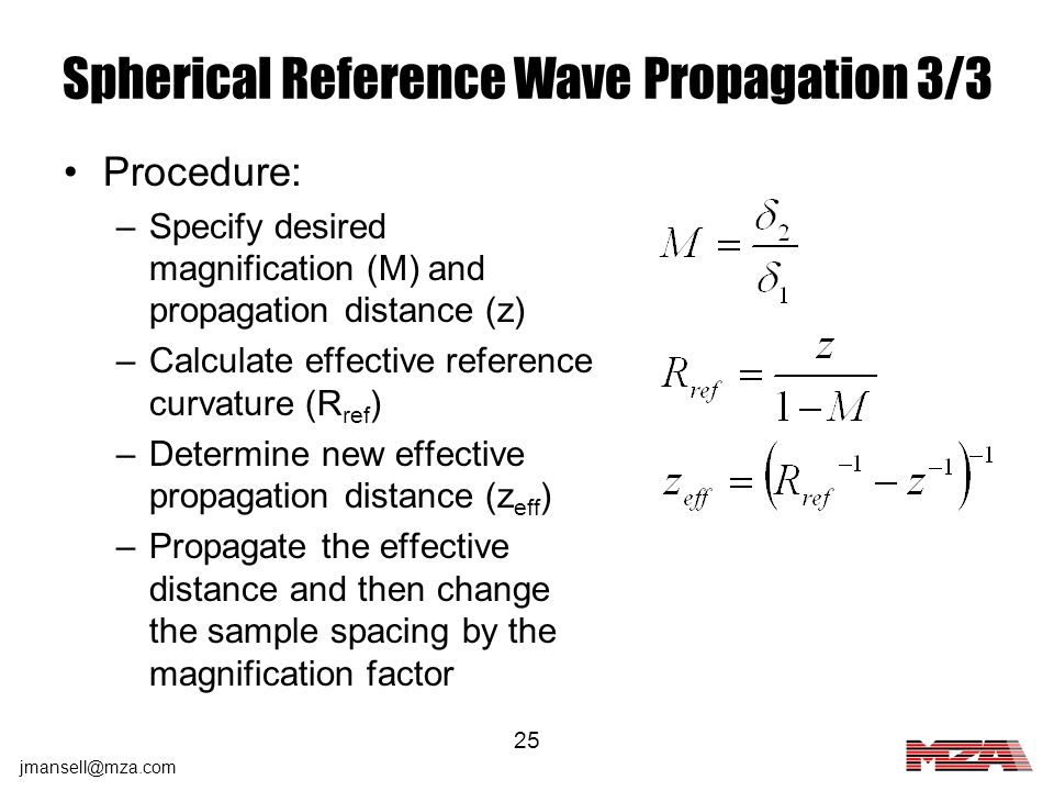 jmansell@mza.com 25 Spherical Reference Wave Propagation 3/3 Procedure: –Specify desired magnification (M) and propagation distance (z) –Calculate eff