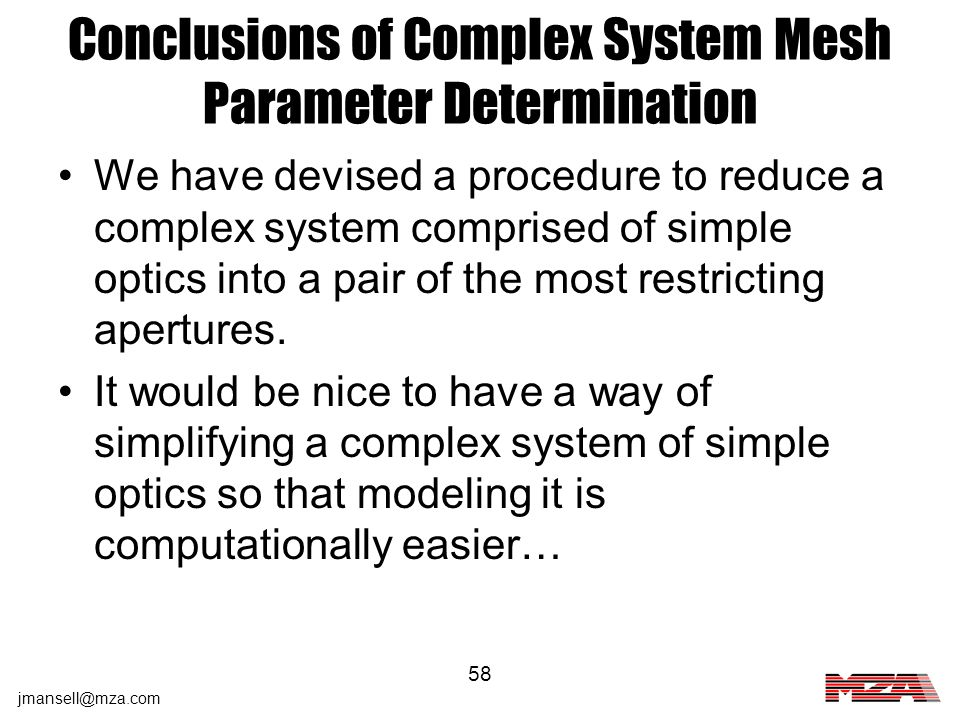 jmansell@mza.com 58 Conclusions of Complex System Mesh Parameter Determination We have devised a procedure to reduce a complex system comprised of sim