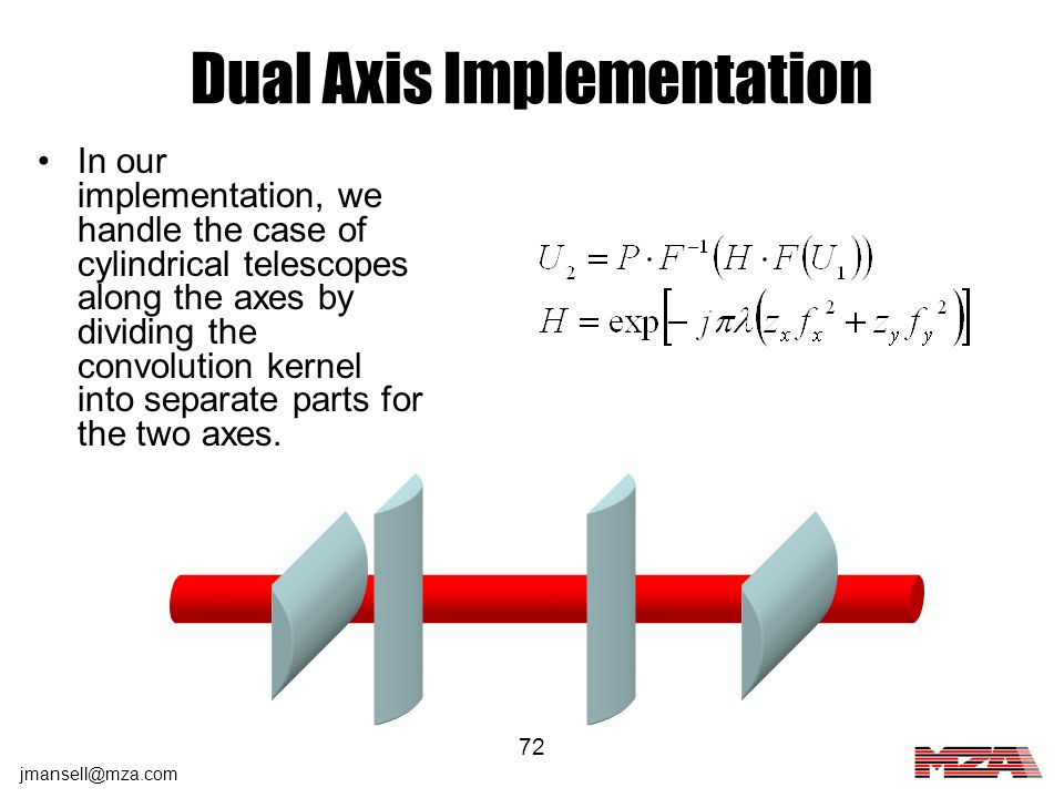 jmansell@mza.com 72 Dual Axis Implementation In our implementation, we handle the case of cylindrical telescopes along the axes by dividing the convol