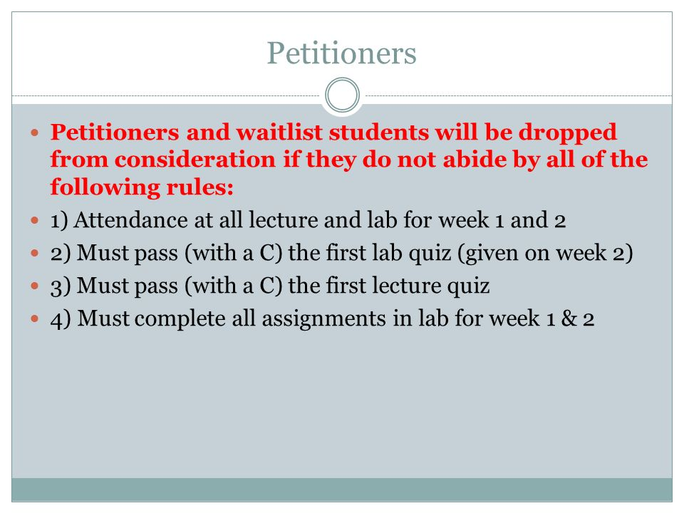 Petitioners Petitioners and waitlist students will be dropped from consideration if they do not abide by all of the following rules: 1) Attendance at