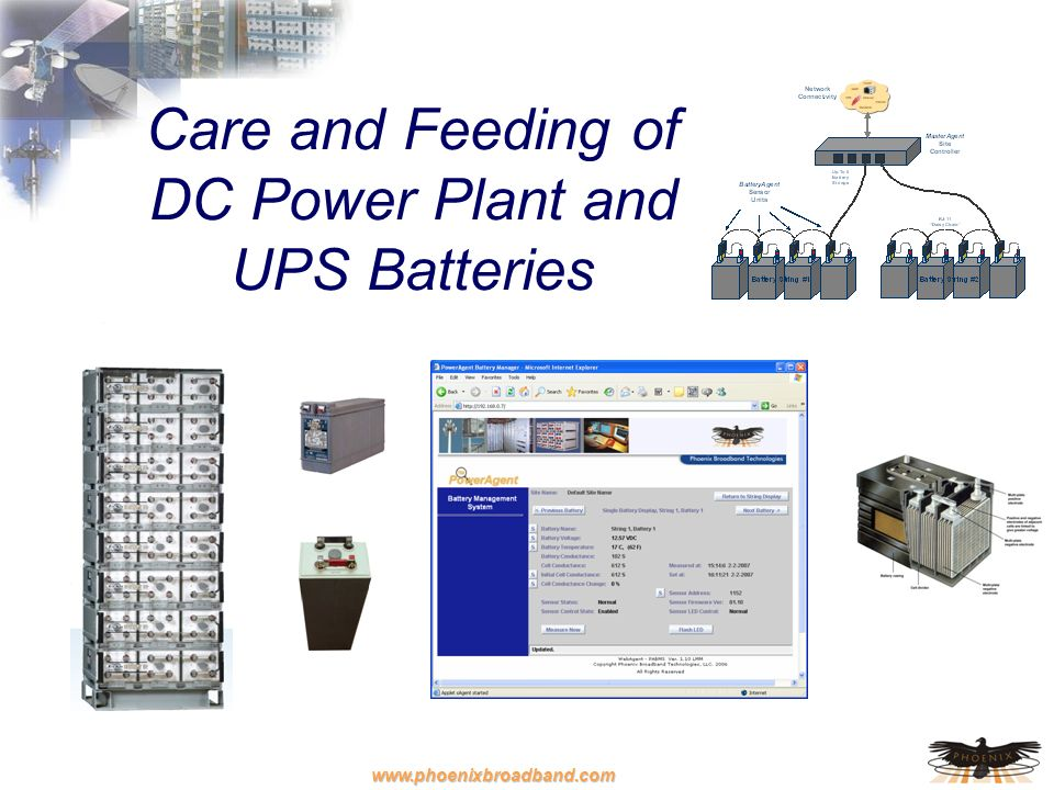www.phoenixbroadband.com Care and Feeding of DC Power Plant and UPS Batteries
