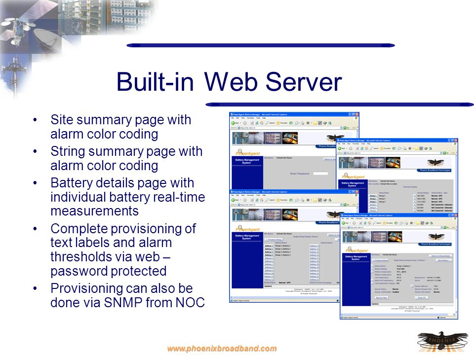 www.phoenixbroadband.com Built-in Web Server Site summary page with alarm color coding String summary page with alarm color coding Battery details pag