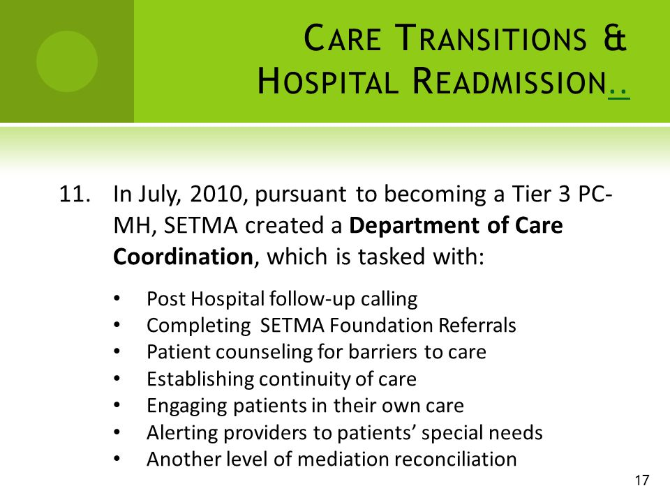 C ARE T RANSITIONS & H OSPITAL R EADMISSION.... 11.