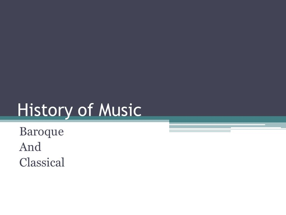 History of Music Baroque And Classical