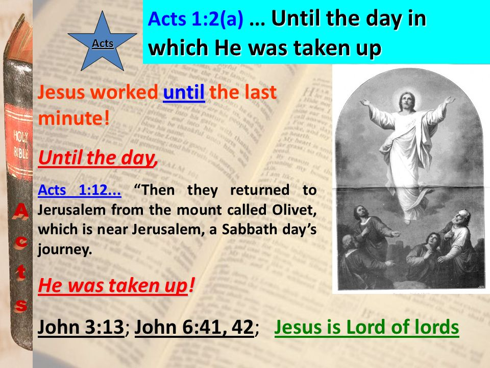 after He through the Holy Spirit had given commandments to the apostles whom He had chosen, Acts 1:2...(b)...