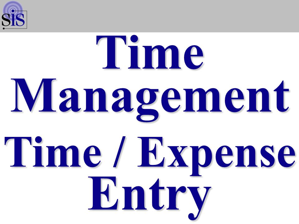 VBS Portal Time Management Time / Expense Entry Time / Expense Entry