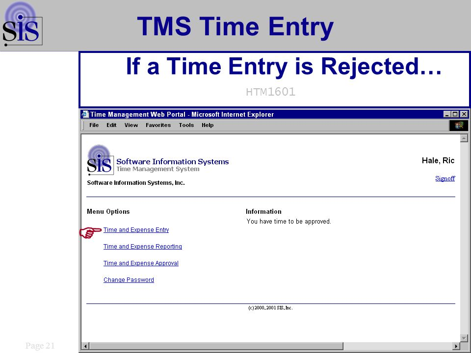 Page 21 TMS Time Entry If a Time Entry is Rejected… HTM1601