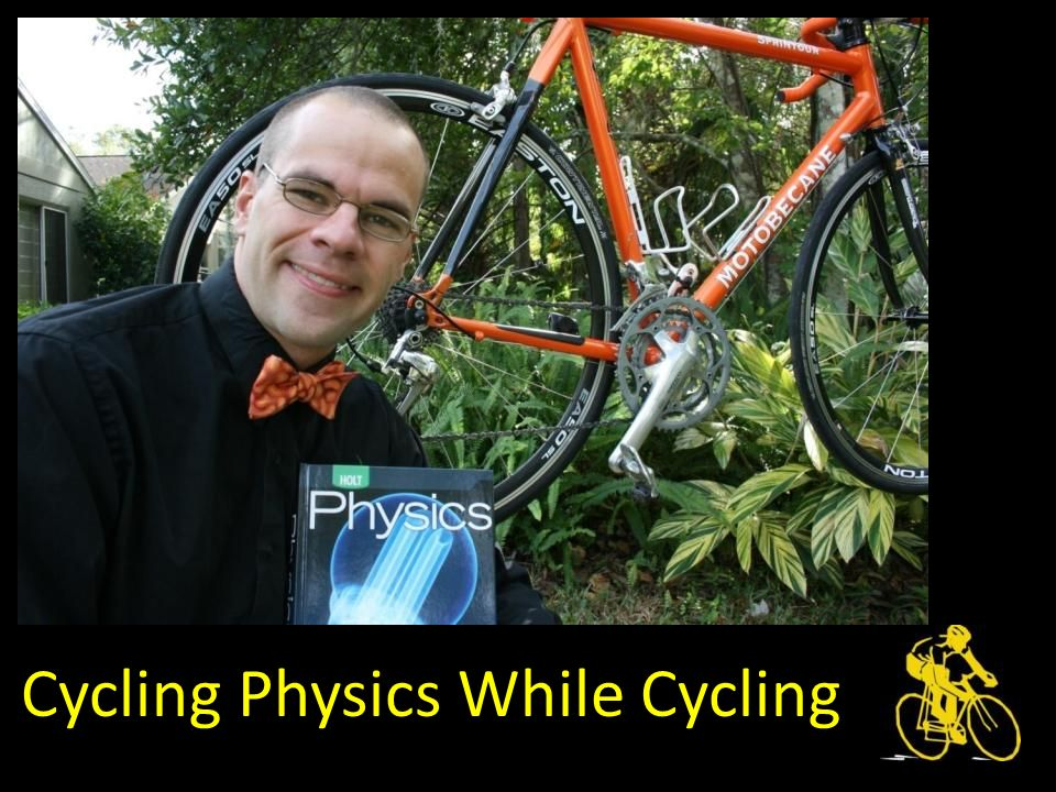 Cycling Physics While Cycling