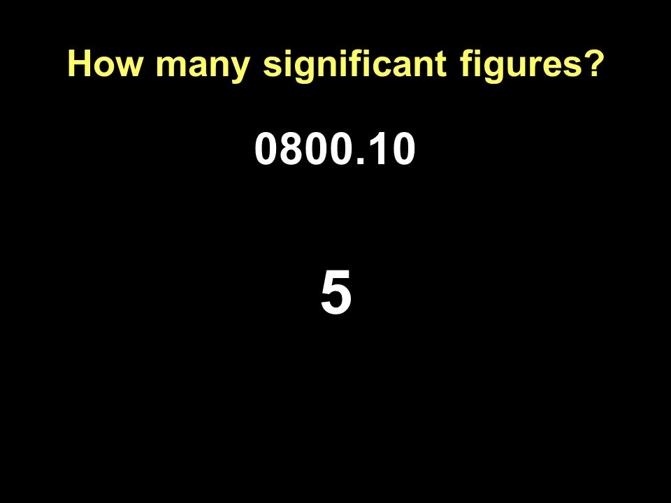 How many significant figures? 0800.10 5
