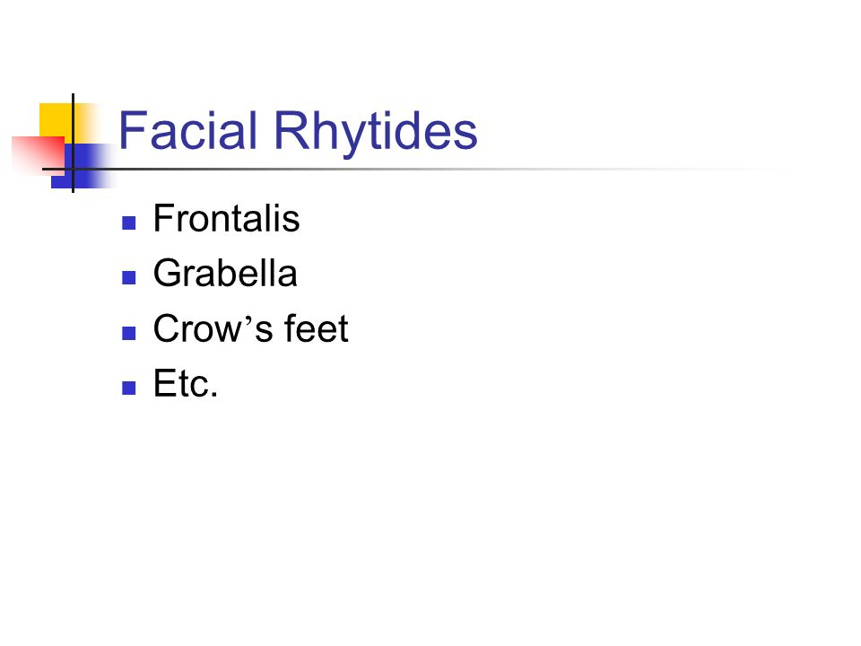 Facial Rhytides Frontalis Grabella Crow s feet Etc.