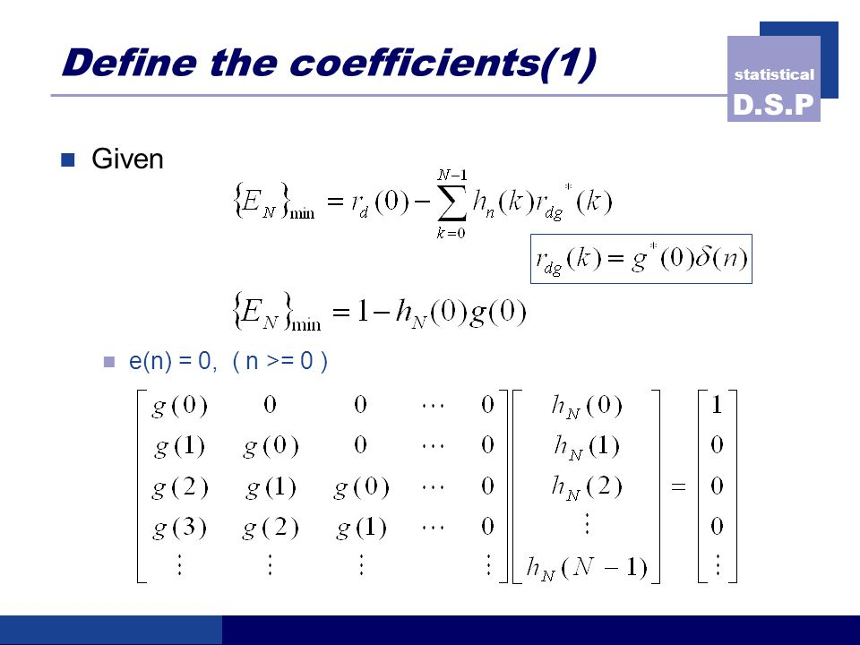 statistical D.S.P Define the coefficients(1) Given e(n) = 0, ( n >= 0 )