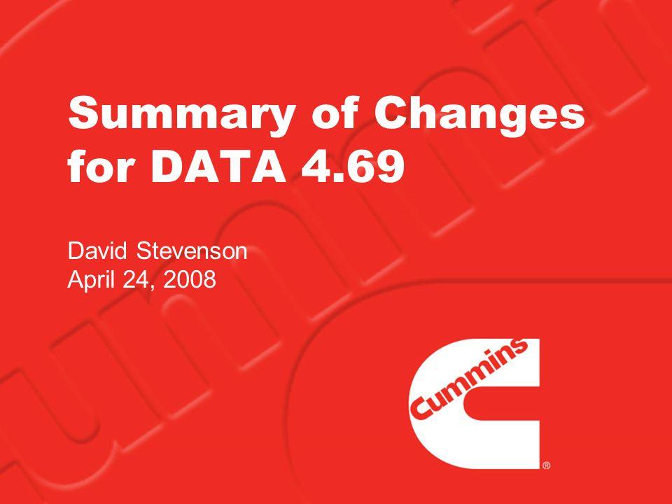Summary of Changes for DATA 4.69 David Stevenson April 24, 2008