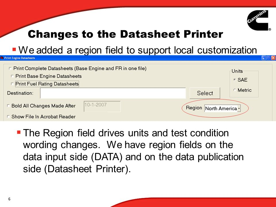6 Changes to the Datasheet Printer We added a region field to support local customization The Region field drives units and test condition wording changes.