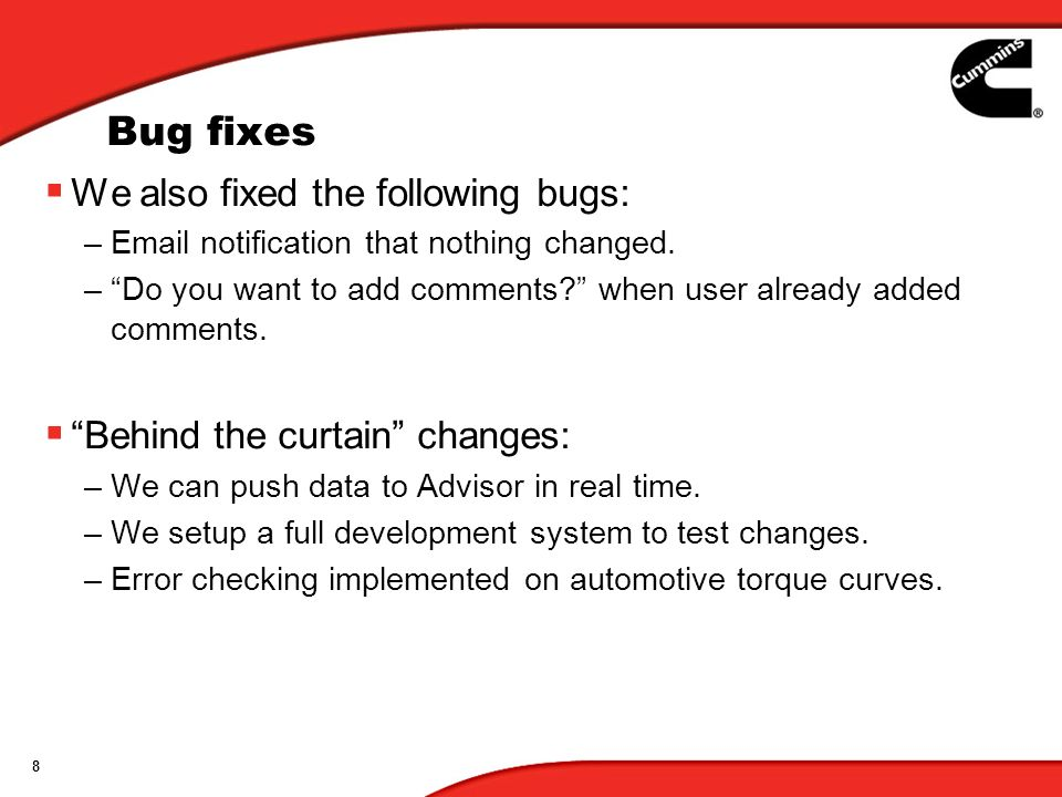 8 Bug fixes We also fixed the following bugs: – notification that nothing changed.