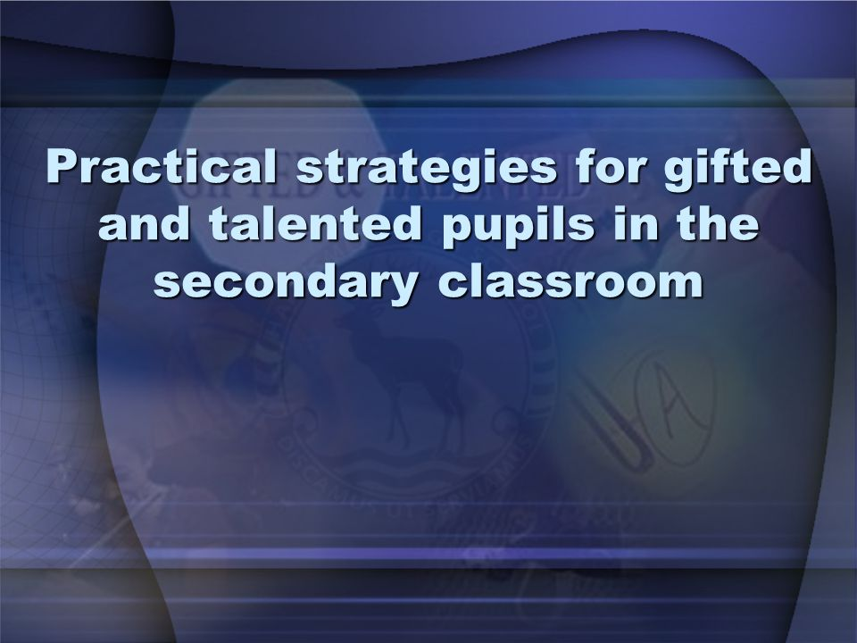 Practical strategies for gifted and talented pupils in the secondary classroom