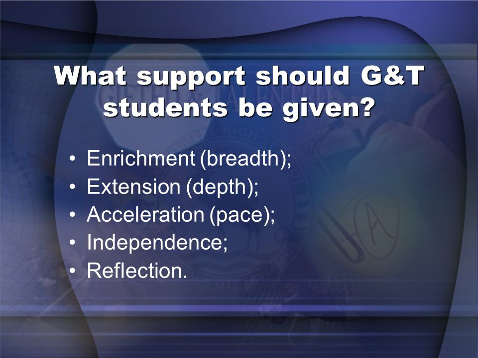 What support should G&T students be given.