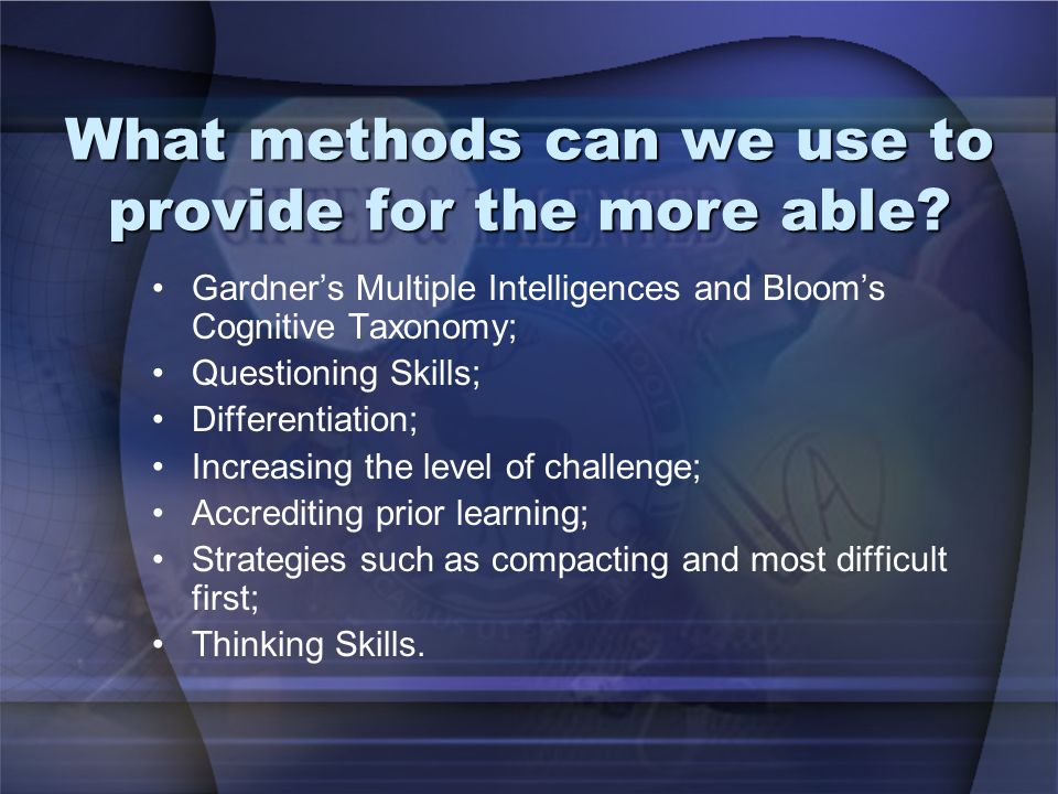 What methods can we use to provide for the more able.