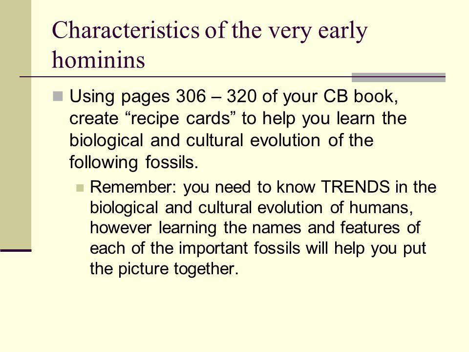 Characteristics of the very early hominins Sahelanthropus tchadensis Australopithcus genus A.