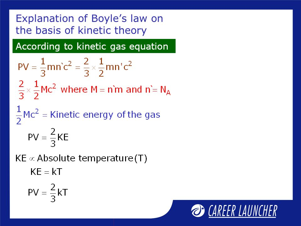 Explanation of Boyles law on the basis of kinetic theory According to kinetic gas equation