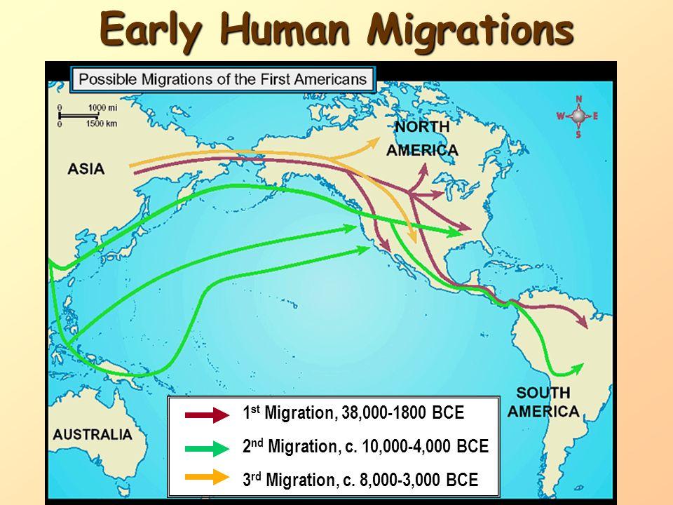 Early Human Migrations 1 st Migration, 38,000-1800 BCE 2 nd Migration, c.