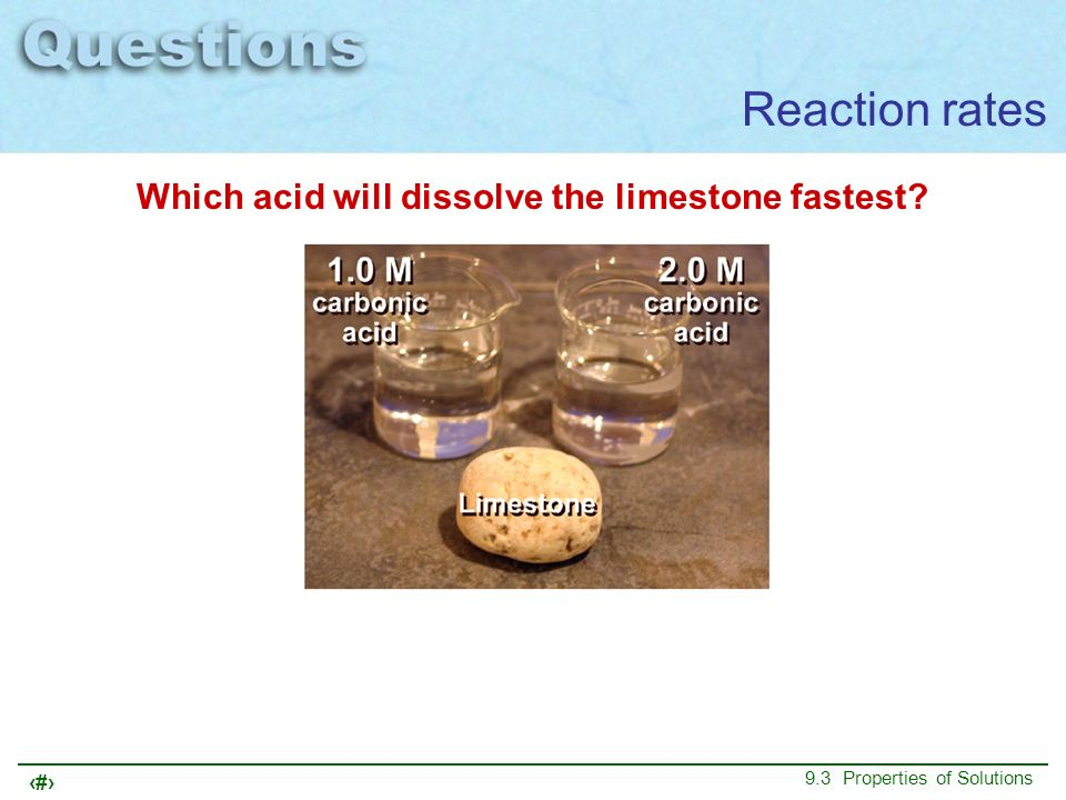 2 Which acid will dissolve the limestone fastest? Reaction rates