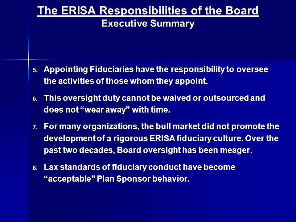 The ERISA Responsibilities of the Board Executive Summary 5.